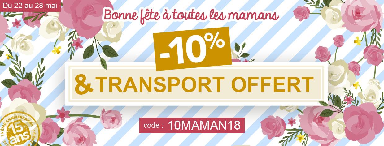 Fête des mères : -10% et transport offert sur tout le site !